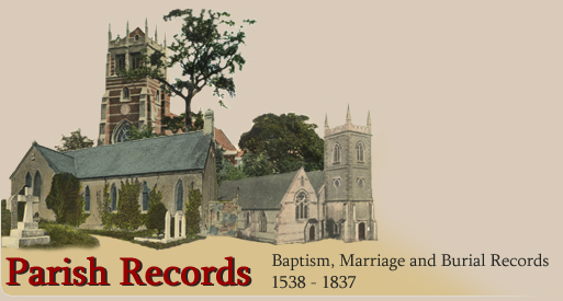 Parish Records: Your Ancestors in Baptism, Marriage and Burial Records from 1538 - 1837